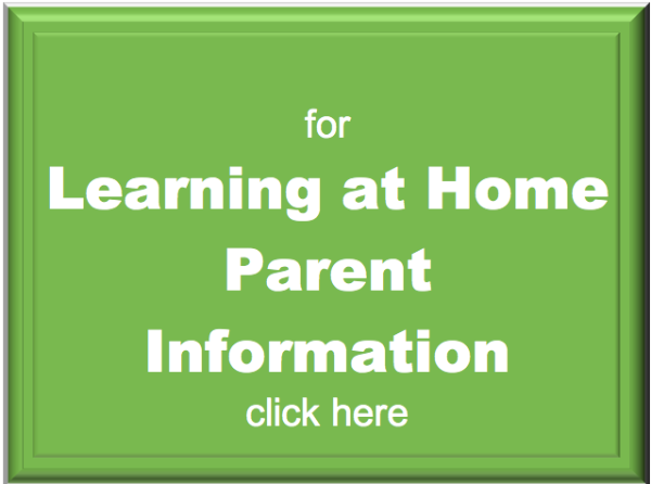 for Learning at Home Parent Information Click Here